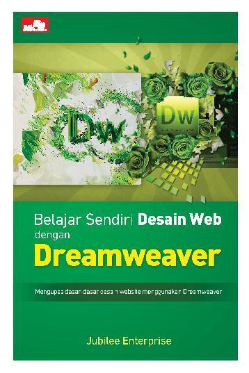 Belajar Sendiri Desain Web dengan Dreamweaver by Jubilee Enterprise Digital Book
