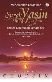 Cover Menerapkan Keajaiban Surah Yasin dalam Kehidupan Sehari-hari 2 oleh Achmad Chodjim