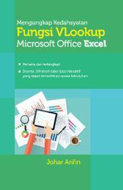 Cover Mengungkap Kedahsyatan Fungsi VLookup Microsoft Office Excel oleh Johar Arifin