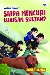 Cover Kopral Jono#2: Siapa Mencuri Lukisan Sultan? oleh Agnes Bemoe