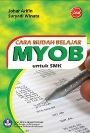 Cover Cara Mudah Belajar MYOB untuk SMK oleh Johar Arifin