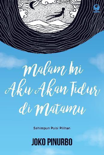 Buku Digital Malam Ini Aku Tidur di Matamu oleh Joko Pinurbo