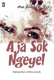 Cover Aja Sok Ngeyel oleh Aryo Gendeng