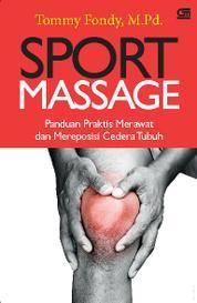 Cover Sport Massage: Panduan Praktis Merawat & Mereposisi Cedera Tubuh oleh Tommy Fondy
