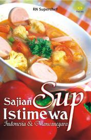 Cover Sajian Sup Istimewa Indonesia dan Mancanegara oleh RN Superchef