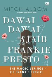 Dawai-Dawai Ajaib Frankie Presto (The Magic Strings of Frankie Presto) by Mitch Albom Cover