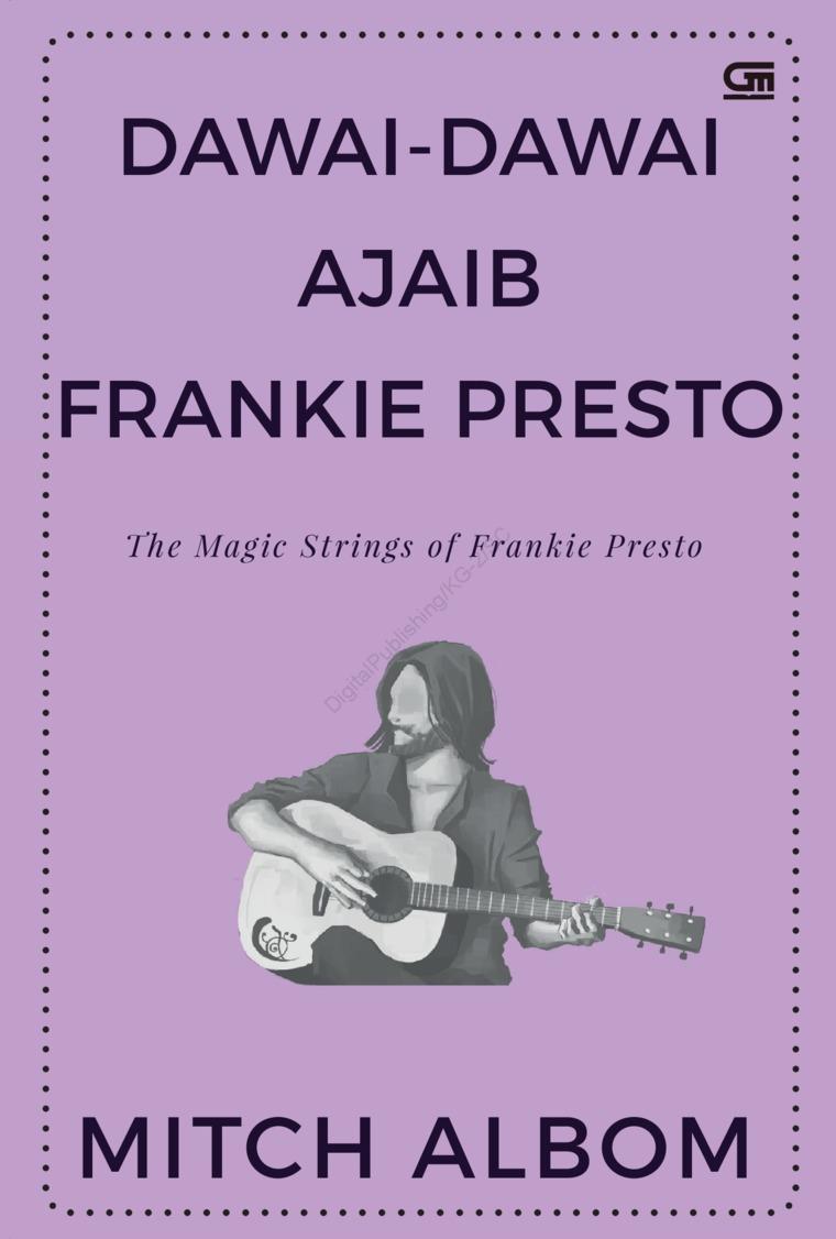 Buku Digital Dawai-Dawai Ajaib Frankie Presto (The Magic Strings of Frankie Presto) oleh Mitch Albom