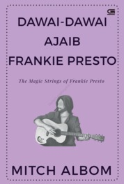 Dawai-Dawai Ajaib Frankie Presto (The Magic Strings of Frankie Presto) by Mitch Albom Cover