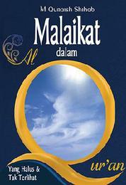 Cover Malaikat dalam Al-Qur'an: Yang Halus & Tak Terlihat oleh