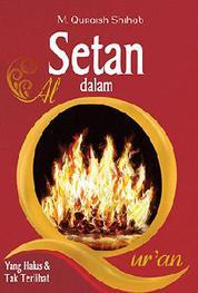 Cover Setan dalam Al-Qur'an: Yang Halus & Tak Terlihat oleh