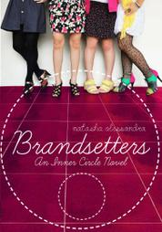 Cover Brandsetters: An Inner Circle Novel oleh Natasha Alessandra