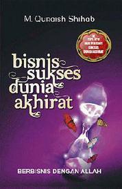 Cover Bisnis Sukses Dunia Akhirat - Berbisnis dengan Allah oleh