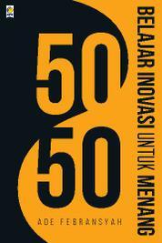 Cover 50/50 Belajar Inovasi Untuk Menang oleh