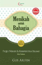 Cover Menikah Untuk Bahagia (Edisi Terbaru) oleh Agus Arifin