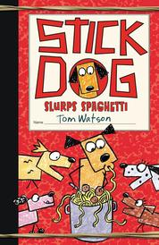 Stick Dog Slurps Spaghetti by Tom Watson Cover