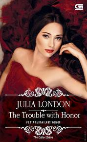 Historical Romance: Pertaruhan Lady Honor (The Trouble with Honor) by Julia London Cover