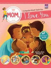 Cover Bilingual Book: Mom, Dad, I Love You oleh
