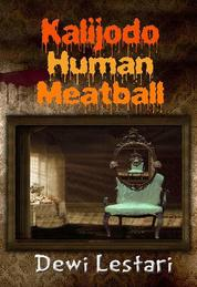 Kalijodo Human Meatball by Cover