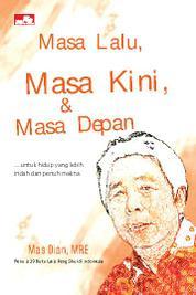 Cover Masa Lalu, Masa Kini, dan Masa Depan oleh Mas Dian, MRE