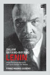 Cover Dalam Bayang-Bayang Lenin oleh Frans Magnis Suseno