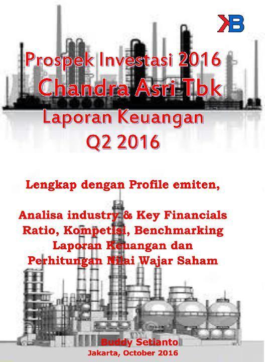 Prospek Investasi 2016 Chandra Asri Tbk per Laporan Keuangan Q2 2016 by Buddy Setianto Digital Book