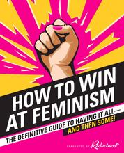How to Win at Feminism by Reductress Cover