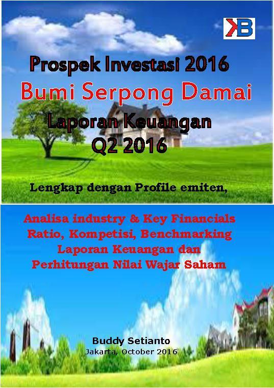 Prospek Investasi 2016 Bumi Serpong Damai per Laporan Keungan Q2 2016 by Buddy Setianto Digital Book