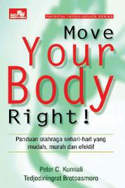 Cover Move Your Body Right oleh Peter C. Kurniali