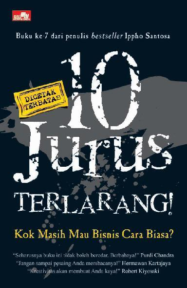 10 Jurus Terlarang: Bisnis Cara Biasa!? by Ippho Santosa Digital Book