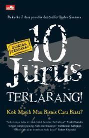 Cover 10 Jurus Terlarang: Bisnis Cara Biasa!? oleh