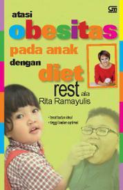 Cover Atasi Obesitas pada Anak dengan Diet Rest ala Rita Ramayulis oleh