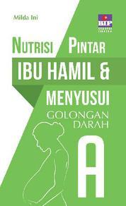 Cover Nutrisi Pintar Ibu Hamil & Menyusui Golongan Darah A oleh