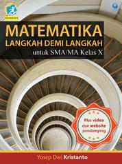 Cover Matematika Langkah demi Langkah untuk SMA/MA Kelas X oleh Yosep Dwi Kristanto