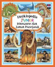 Ensiklopedia Junior : Dinosaurus dan Zaman Prasejarah by Cover