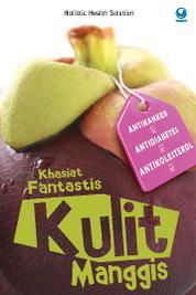 Khasiat Fantastis Kulit Manggis by Cover