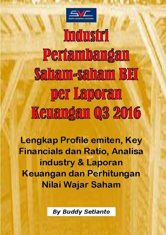 Industri Pertambangan Saham-Saham BEI per Laporan Keuangan Q3 2016 by Buddy Setianto Digital Book