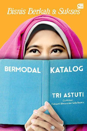 Bisnis Berkah & Sukses Bermodal Katalog by Tri Astuti Digital Book