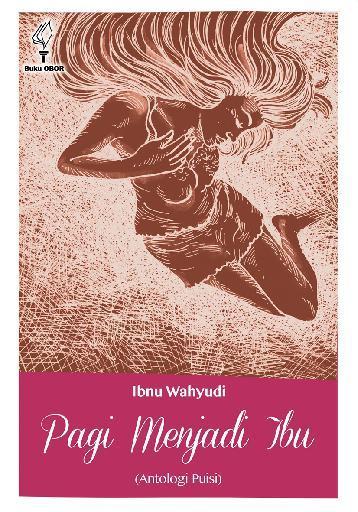 Buku Digital Pagi Menjadi Ibu (Antologi Puisi) oleh Ibnu Wahyudi