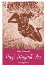 Cover Pagi Menjadi Ibu (Antologi Puisi) oleh