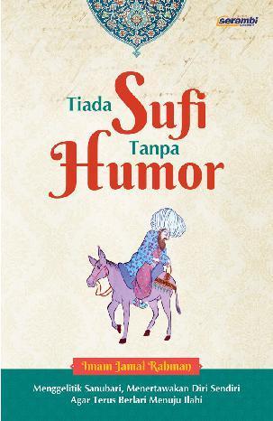 Buku Digital Tiada Sufi Tanpa Humor oleh Imam Jamal Rahman