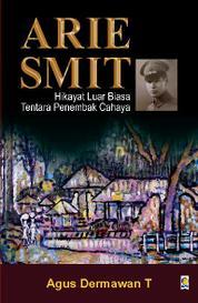 Arie Smit, Hikayat Luar Biasa Tentara Penembak Cahaya by Cover
