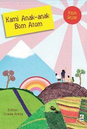 Kami Anak-Anak Bom Atom by Cover