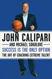 Success Is the Only Option by John Calipari Cover