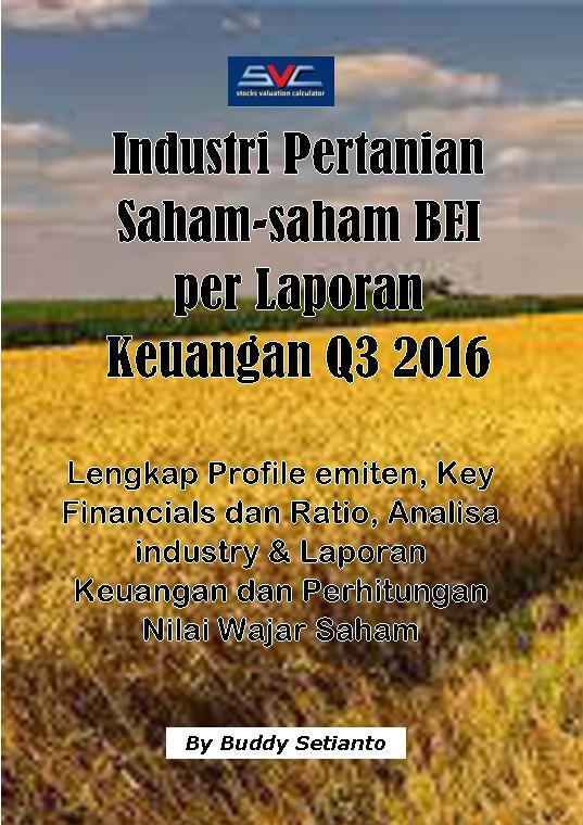 Industri Pertanian Saham-Saham BEI per Laporan Keuangan Q3 2016 by Buddy Setianto Digital Book