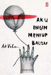Aku Ingin Meniup Balon by Aik Vela Cover