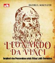 Cover Leonardo Da Vinci: Inspirasi untuk Hidup Lebih Bermakna oleh Sahrul Mauludi