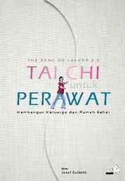 The Dancing Leader 3.0 Tai Chi untuk Perawat: Membangun Keluarga dan Rumah Sehat by Cover