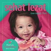 Sehat Lezat: Olah Saji dr. Tiwi - Panduan Asupan Bayi Tahun Pertama by Cover