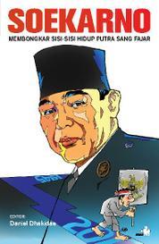 Soekarno - Membongkar Sisi-sisi Hidup Putra Sang Fajar by Cover