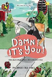 Cover TeenLit: Damn! It's You! oleh